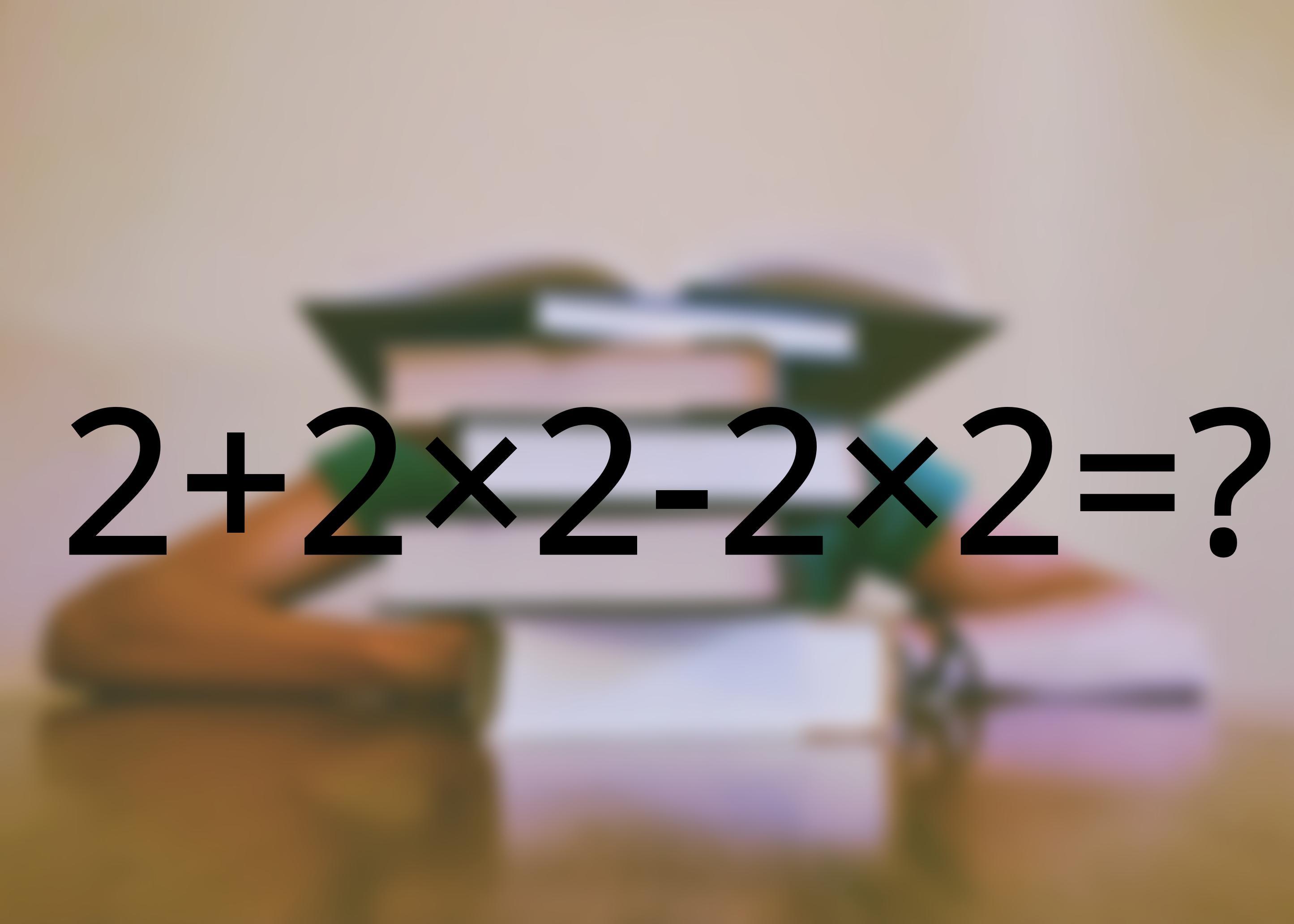 """Are două rezultate sau doar unul? Exerciţiul de matematică care a creat ISTERIE printre familiile unor elevi: """"Cum se calculează 2+2×2-2×2=?""""."""