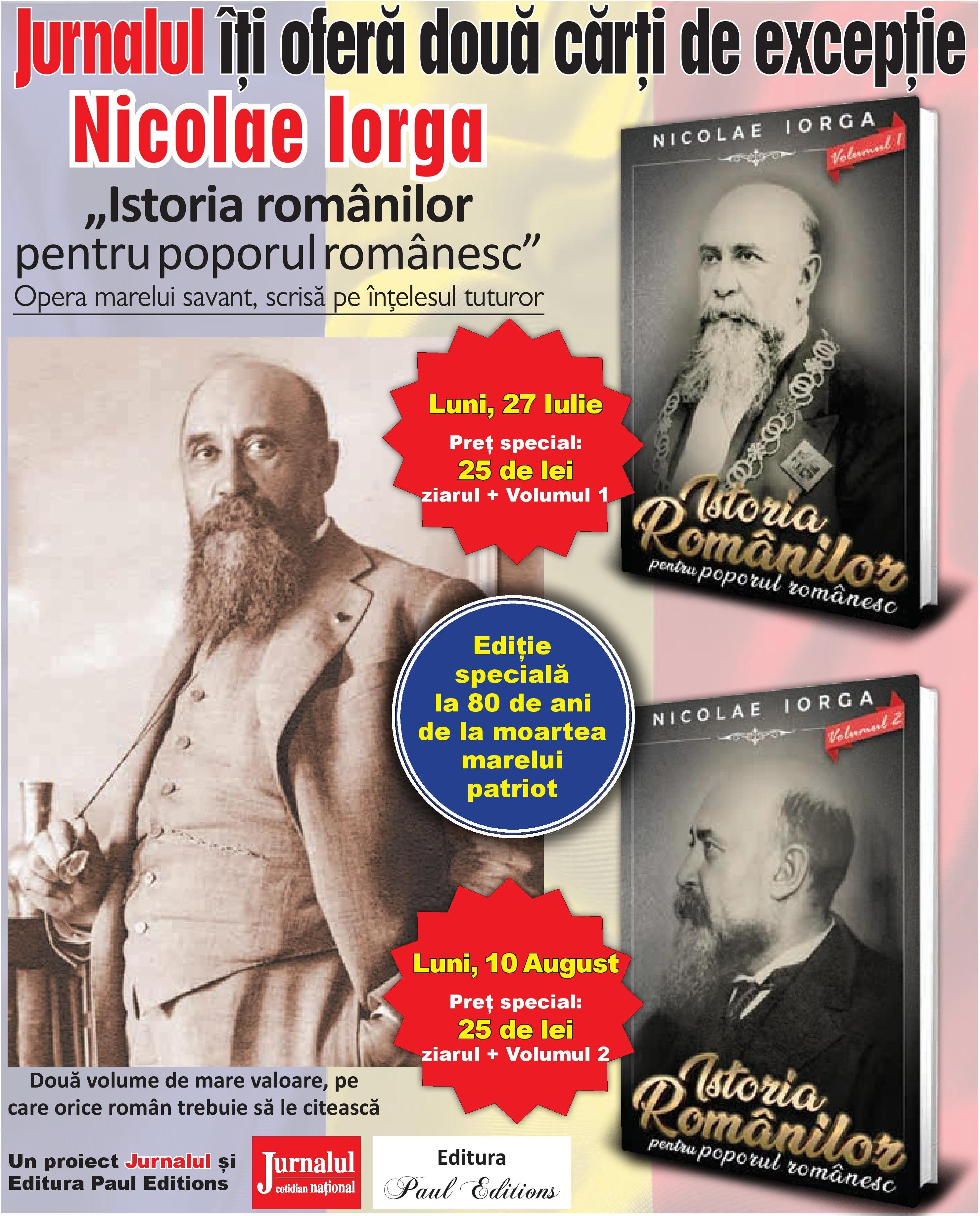 Jurnalul îți oferă o două volume de mare valoare, pe care orice român trebuie să le citească: Istoria românilor pentru poporul românesc, de Nicolae Iorga