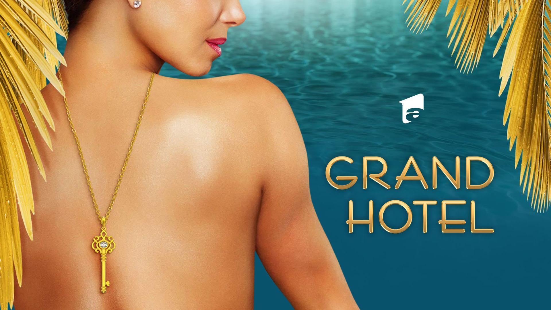 Povestea care te va cuceri! Serialul Grand Hotel se va difuza în fiecare marți și miercuri pe Antena 1