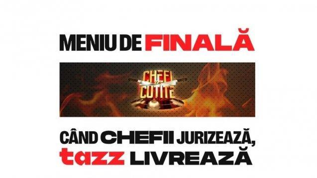 Concurs. Câștigă un MENIU DE FINALĂ Chefi la cuțite livrat direct la tine acasă de Tazz. Cum te poți înscrie