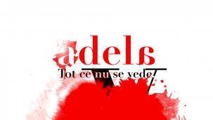 Adela - Tot ce nu se vede. Imagini pe care trebuie să le vezi, din culisele serialului tău preferat