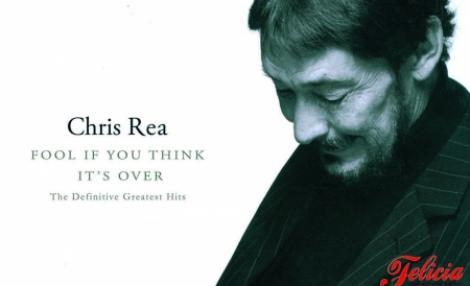 Chris Rea Greatest Hits, doar cu Revista Felicia!