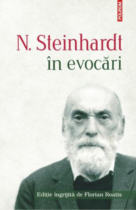Portretul complex al lui N. Steinhardt: marturii inedite, pline uneori de nostalgie, alteori de umor
