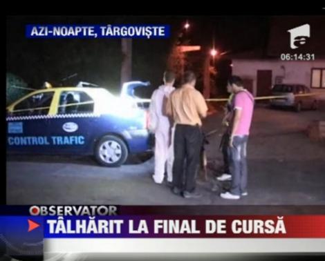 Un taximetrist din Targoviste a fost talharit la finalul unei curse