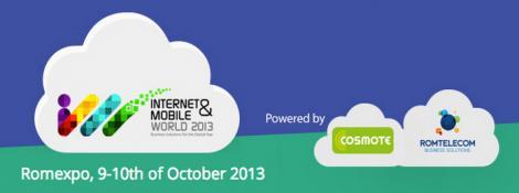 Internet&Mobile World 2013. Care sunt ultimele tendinte in aplicatiile si solutiile pentru business
