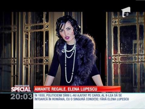 OBSERVATOR SPECIAL: Amante regale! Povestea incredibilă a Elenei Lupescu