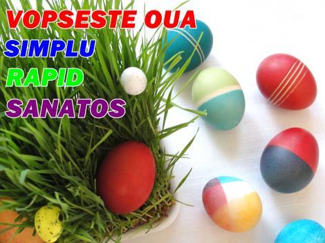 Cum să vopseşti ouăle în mod natural! Cele mai simple, eficiente şi sănătoase metode