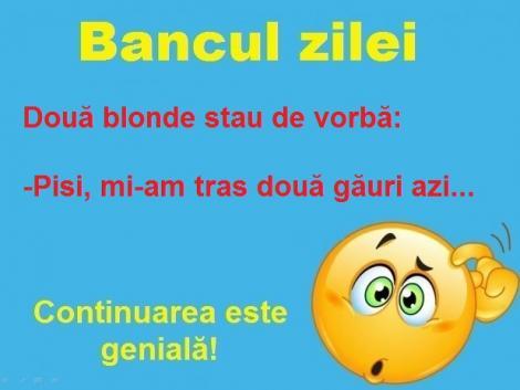 Bancul zilei: O blondă și-a tras două găuri și...