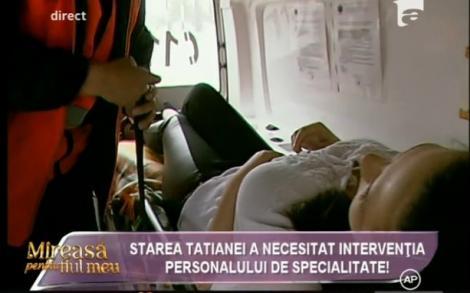 """Tragedie la """"Mireasă pentru fiul meu""""! Tatiana a fost transportată la spital cu ambulanţa!"""