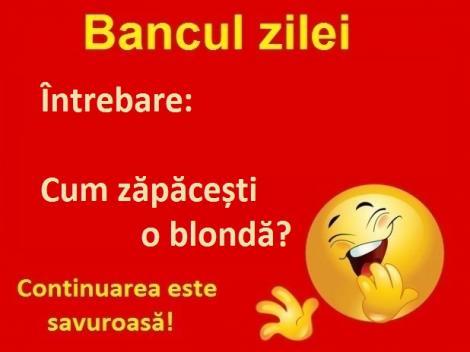 Bancul zilei: Cum zăpăcești o blondă? Simplu...