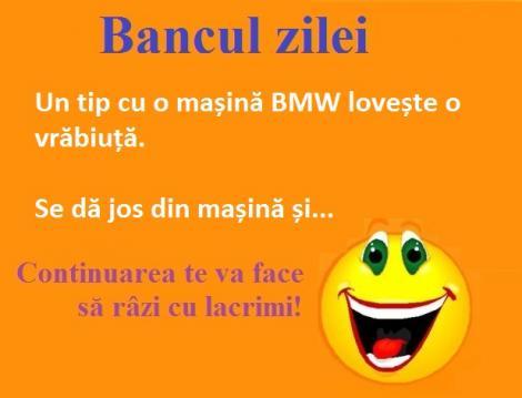 Bancul zilei: Un tip cu un BMW lovește o vrăbiuță...