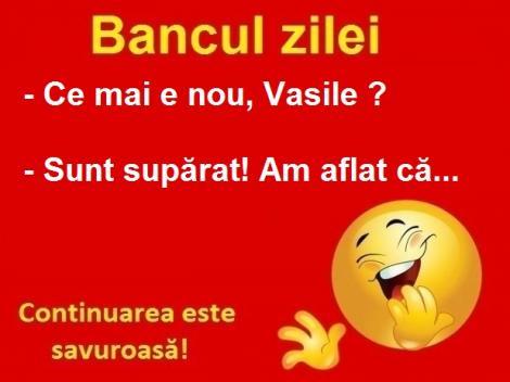 Bancul zilei: Bă, Vasile, ce mai e nou în viața ta?