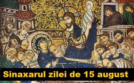 Sinaxarul zilei de 15 august. Adormirea Maicii Domnului