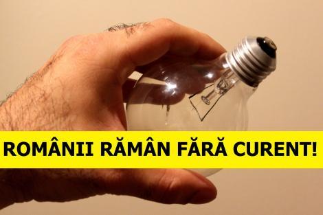 ATENȚIE! Mii de români rămân FĂRĂ CURENT! Când se va întâmpla