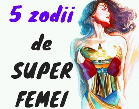 Top 5 ZODII de SUPER-FEMEI! Ele sunt cele mai PUTERNICE femei din zodiac