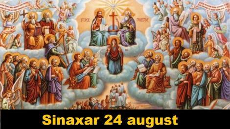 Sinaxarul zilei de 24 august. Aceștia sunt sfinții zilei din calendarul ortodox