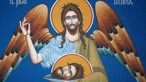 Tăierea Capului Sfântului Ioan Botezătorul. Tradiţii şi superstiţii. Ce NU ai voie sub nicio formă să faci astăzi. Dacă încalci această regulă, vei avea parte numai de ghinioane!
