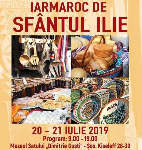 Iarmarocul de Sfântul Ilie va fi deschis la Muzeul Satului în zilele de 20 şi 21 iulie