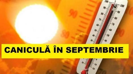 ANM, vremea 26 august - 23 septembrie. Caniculă la început de toamnă