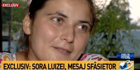 """După ce a fost audiată de anchetatori, sora Luizei Melencu a transmis un mesaj sfâșietor: """"Aș vrea să știe că ..."""""""