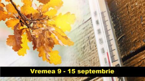 Vremea 9 - 15 septembrie. Zile de toamnă cu temperaturi minime sub 10 grade Celsius