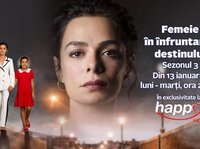"""""""Femeie în înfruntarea destinului"""", sezonul trei, din 13 ianuarie, în exclusivitate la Happy Channel"""
