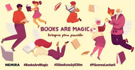 """Cluburi de lectură online, deschise în campania """"Books are magic - Terapia prin poveste"""" lansată de editura Nemira"""