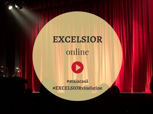 Teatrul Excelsior îşi mută activitatea online - Podcasturi, vlogging, emisiuni şi interviuri