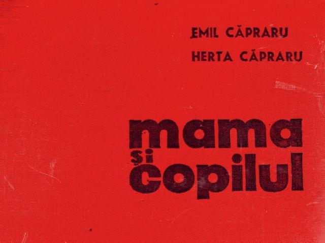 """Drama din spatele cărții """"Mama și copilul"""", cu care a crescut toată România. 113 anchete pentru un singur om!!!"""