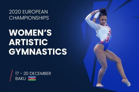 Campionatele Europene de gimnastică artistică, amânate din cauza pandemiei, vor avea loc în decembrie, la Baku