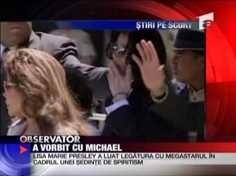 Lisa Marie Presley a vorbit cu Michael Jackson