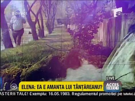 Ea este amanta lui Tantareanu?