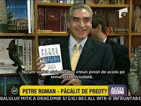 Petre Roman - Pacalit de preot?