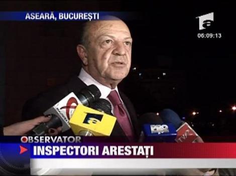 Inspectori arestati!
