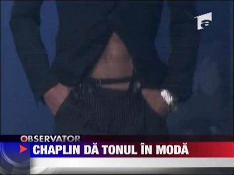 Chaplin da tonul in moda