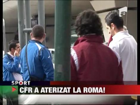 CFR A aterizat la Roma