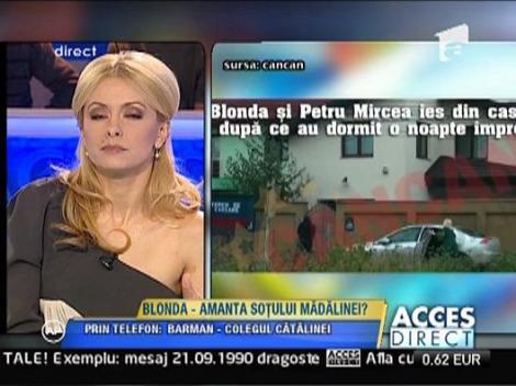 Martor cheie al relatiei blondei cu Madalina Manole