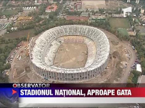 Stadionul National, aproape gata