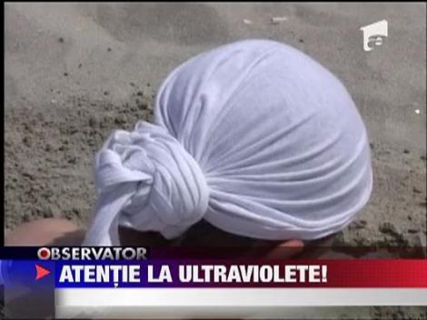 Atentie la ultraviolete