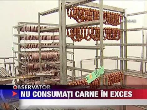 Sanatate: Excesul de carne poate dauna sanatatii