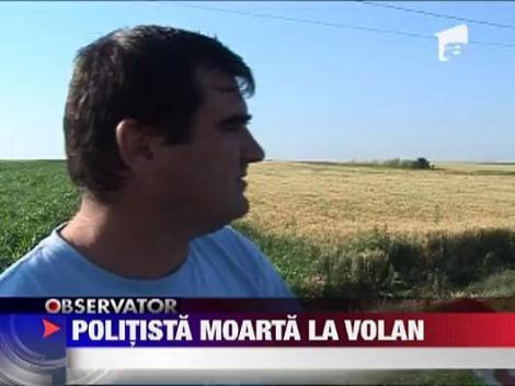 Politista moarta la volan