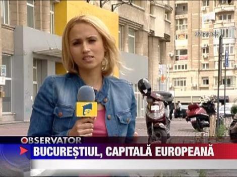 Bucurestiul, capitala europeana