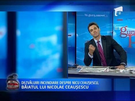 Dezvaluiri incendiare despre Nicu Ceausescu