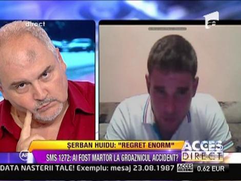 Un nou martor vorbeste despre tragedia provocata de Huidu