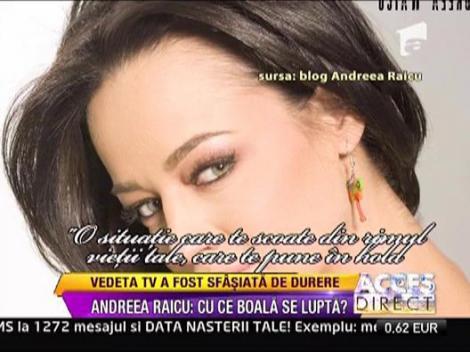 Andreea Raicu are probleme de sanatate si abia mai iese din casa