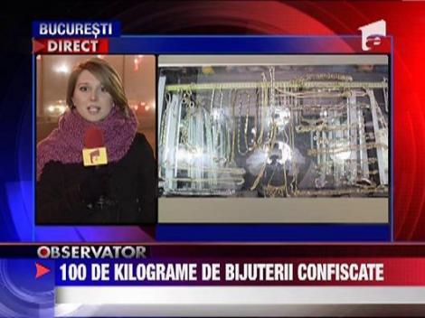 100 de kilograme de bijuterii confiscate