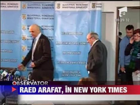 """Raed Arafat, laudat de New York Times: """"Are grija de tara sa!"""""""