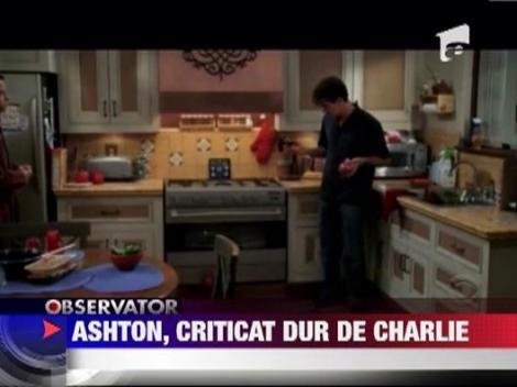 Ashton Kutcher, criticat dur de Charlie Sheen
