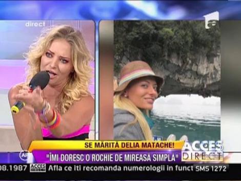 Delia Matache se marita la finalul lunii august!