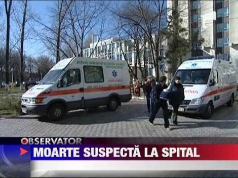 Moarte suspecta la spitalul Universitar din Bucuresti